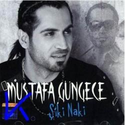 Şiki Naki - Mustafa Güngece