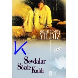 Sevdalar Sözde Kaldı - Ahmed Günbay Yıldız