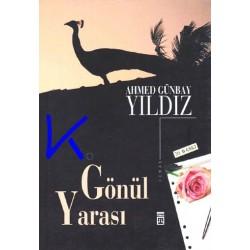 Gönül Yarası - Ahmed Günbay Yıldız