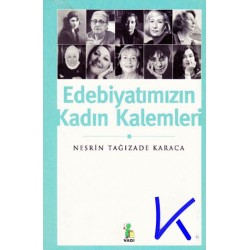 Edebiyatımızın Kadın Kalemleri - Nesrin Tağızade Karaca