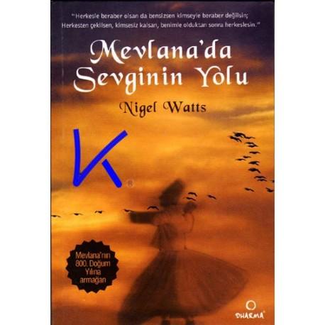 Mevlana'da Sevginin Yolu - Nigel Watts