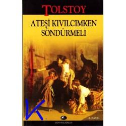 Ateşi Kıvılcımken Söndürmeli - Tolstoy