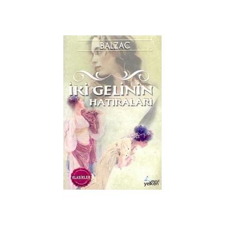 Iki Gelinin Hatıraları - Honoré de Balzac