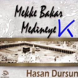 Mekke Bakar Medineye - Hasan Dursun