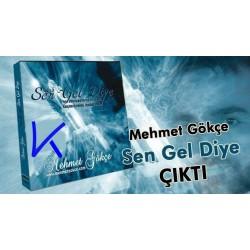 Sen Gel Diye - Mehmet Gökçe
