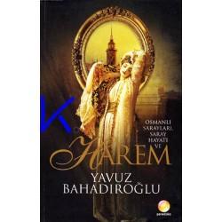 Harem - Osmanlı Sarayları, Saray Hayatı ve Harem - Yavuz Bahadıroğlu