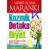 Kozmik Detoks, Sağlıklı Diyet - Ruhsal ve Bedensel Temizlik - Ahmet, Elmas Maranki