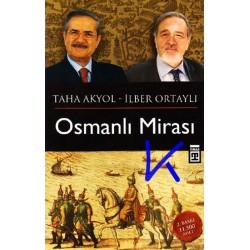 Osmanlı Mirası - Taha Akyol, Ilber Ortaylı