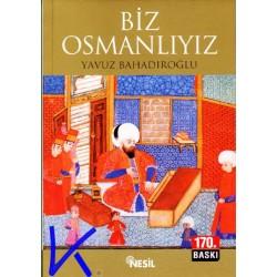 Biz Osmanlıyız - Yavuz Bahadıroğlu