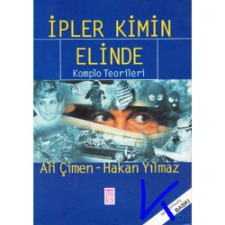 Ipler Kimin Elinde - Komplo Teorileri - Ali Çimen, Hakan Yılmaz