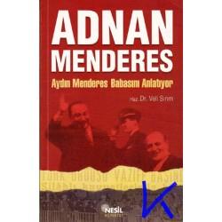 Adnan Menderes - Aydın Menderes Babasını Anlatıyor - Veli Sırım, dr