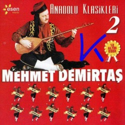 Anadolu Klasikleri 2 - Mehmet Demirtaş