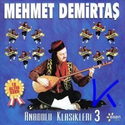 Anadolu Klasikleri 3 - Mehmet Demirtaş