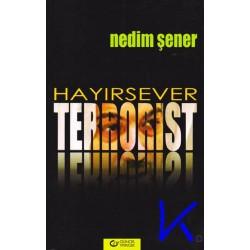 Hayırsever Terrorist - Nedim Şener