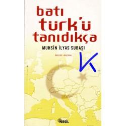 Batı Türk'ü Tanıdıkça - Muhsin Ilyas Subaşı