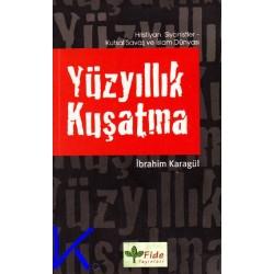 Yüzyıllık Kuşatma - Ibrahim Karagül