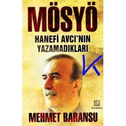Mösyö - Hanefi Avcı'nın Yazamadıkları - Mehmet Baransu