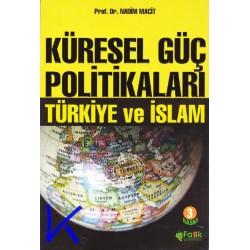 Küresel Güç Politikaları, Türkiye ve Islam - Nadim Macit, pr dr