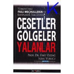 Cesetler, Gölgeler, Yalanlar - Ümit Özdağ, pr dr - Ikbal Vurucu