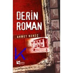 Derin Roman - Cumhuriyet tarihi belgeseli - Ahmet Kekeç