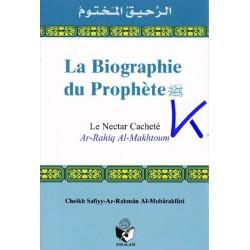 Le Nectar Cacheté, La Biographie du Prophète (sav) (Ar Raheeq al Makhtoum) - Safi Rahman Moubarakfouri, pr