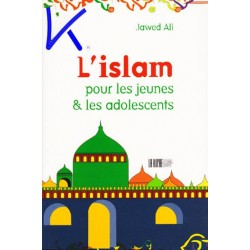 L'Islam pour les jeunes et les adolescents - Jawad Ali
