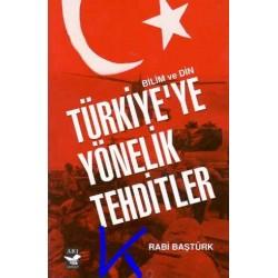 Türkiye'ye Yönelik Tehditler - Rabi Baştürk