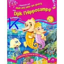 J'apprends les Noms de Dieu, 9: Ash Shafi - J'apprends que Allah Est Celui Qui Sait Guérit avec Dijik l'Hippocampe