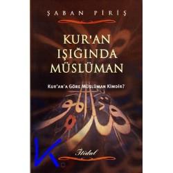 Kur'an Işığında Müslüman - Şaban Piriş