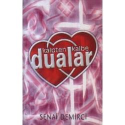 Kalpten Kalbe Duâlar (k)- Senai Demirci