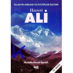 Hz Ali, Allah'ın Arslanı ve Evliyalar Sultanı - Mustafa Necati Bursalı