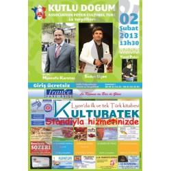 02.02.13 cumartesi günü La Verpilliere (38290) de Mustafa Karataş ve Sedat Uçan konferans ve konserinde standımızla hizmetinizde