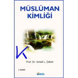 Müslüman Kimliği - Ismail Lütfi Çakan, pr dr