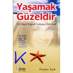 Yaşamak Güzeldir, en güzel kişisel gelişim öyküleri - Fatma Işık