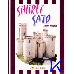 Sihirli Şato - Edith Nesbit