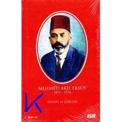 Mehmed Akif Ersoy - 1873 - 1936 - Hayatı ve Şiirleri - Kitap + CD hediyeli