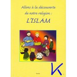 Allons à la découverte de notre religion: l'Islam