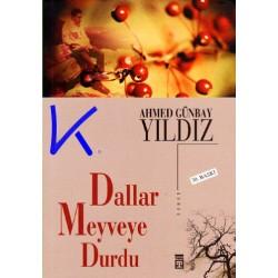 Dallar Meyveye Durdu - Ahmed Günbay Yıldız