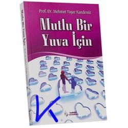 Mutlu Bir Yuva Için - Mehmet Yaşar Kandemir, pr dr