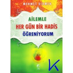Ailemle Her Gün Bir Hadis Öğreniyorum - Mehmet Dikmen