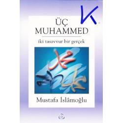 Üç Muhammed - Mustafa Islamoğlu