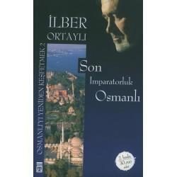 Son Imparatorluk Osmanlı, Osmanlı'yı Yeniden Keşfetmek 2 - Ilber Ortaylı