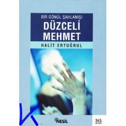 Düzceli Mehmet - Bir Gönül Şahlanışı - Halit Ertuğrul