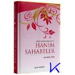 Hanım Sahabeler ve Büyük Islam Kadınları - Mehmed Emre