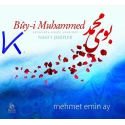 Buy-i Muhammed (sav) - Naat-ı Şerifler - Mehmet Emin Ay