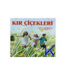 Kır Çiçekleri, Gurbet (cd)