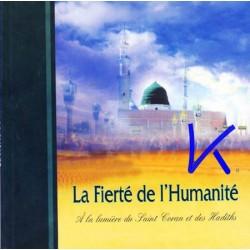 La Fierté de l'Humanité, à la lumière du Saint Coran et des Hadiths