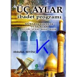 Üç Aylar ibadet programı, Mübarek Geceler ve Duaları - Abdullah Sevinç (Diyanet Işleri Dini Yayınlar Dairesi eski başkanı)