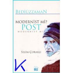 Bediüzzaman Modernist mi, Post Modernist mi? - Selim Çoraklı