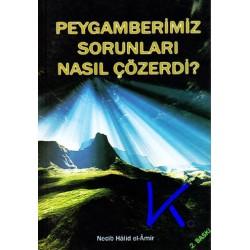 Peygamberimiz Sorunları Nasıl Çözerdi ? - Necib Halid el-Amir